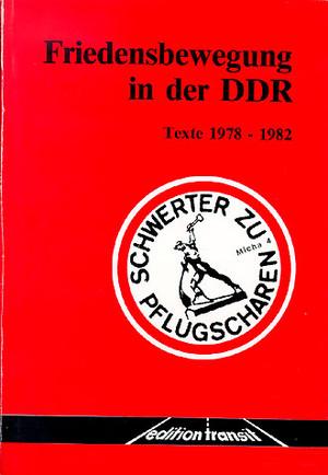 Titelseite eines Buches, inem Dokumente zur DDR-Friedensbewegung veröffentlihct sind. Der Umschlag zeigt außerdem ein berühmtes Signet der Friedensbeweung, wie eine Person aus einem Schwert eine Pflugschar schmidet.